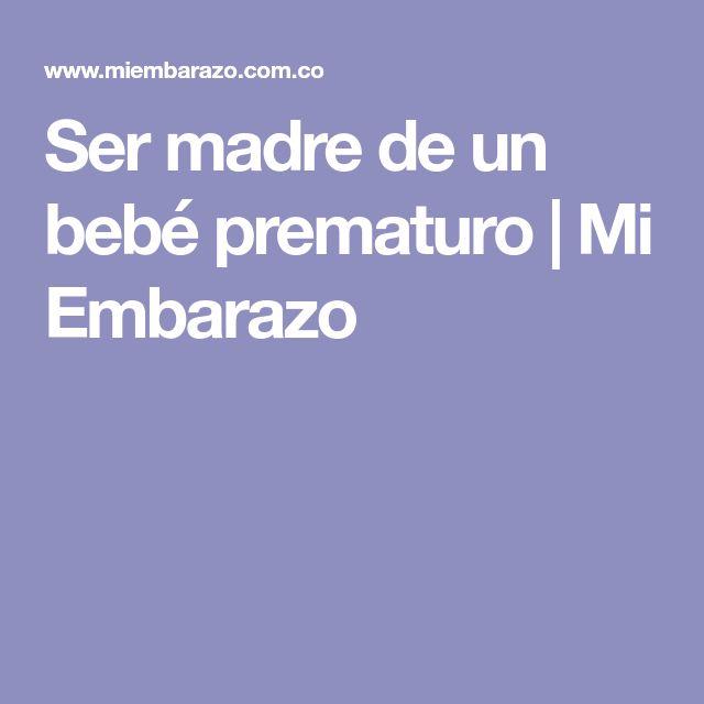 Ser madre de un bebé prematuro | Mi Embarazo