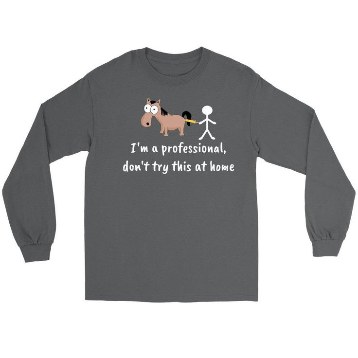 Don't try this at home - Large Animal Vet - Long Sleeve