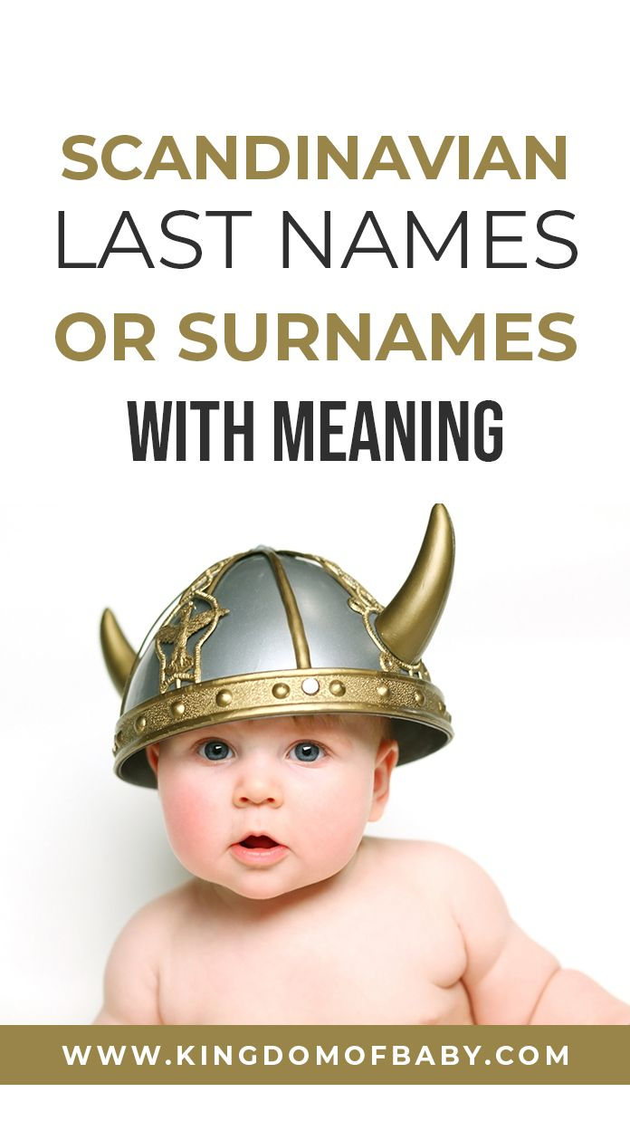 Scandinavian Last Names Or Surnames With Meaning Kingdom Of Baby Viking Names Scandinavian Names Scandinavian