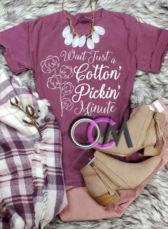 b8a899d8c Wait Just A Cotton Pickin Minute t-shirt, Cotton Pickin Quote t-shirt,  Ladies Fall Shirts, Country Girl Quote Shirt- Comfort Colors | clothes |  Country girl ...