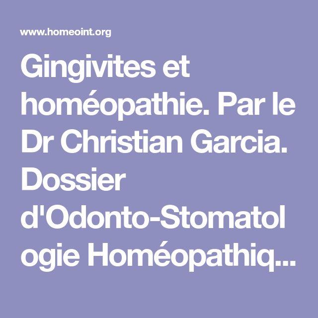 Gingivites et homéopathie. Par le Dr Christian Garcia. Dossier d'Odonto-Stomatologie Homéopathique.
