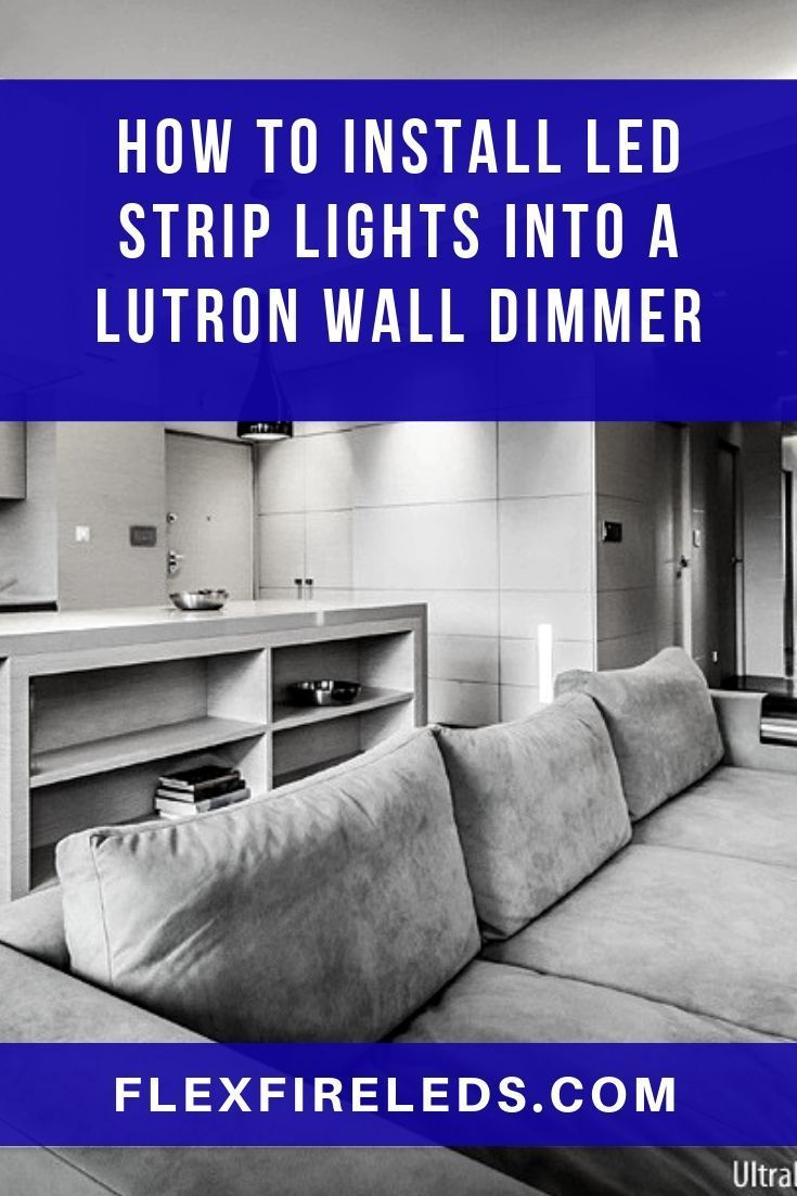 Learn How To Install Led Strip Lights Into A Wall Dimmer Switch For Maximum Control Great Di Installing Led Strips Installing Led Strip Lights Strip Lighting