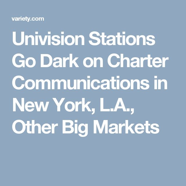 Univision Stations Go Dark on Charter Communications in New York, L.A., Other Big Markets