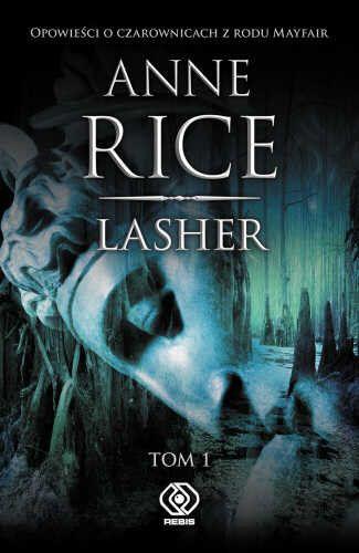 zwyczajnie i szaro?: Lasher, tom 1 i 2 - Anne Rice