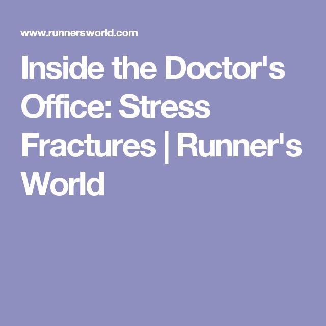 Inside the Doctor's Office: Stress Fractures | Runner's World