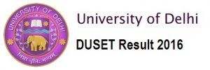 DU SET 2016 Exam Result, DU SET Admissions 2016, Check Delhi University SET Results 2016, Download DU SET Score/Rank Card. DU SET Results/cut off 2016.