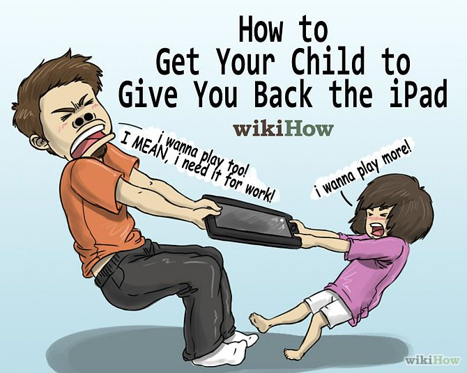 good ideas to how to get your child to give you back the ipad humor