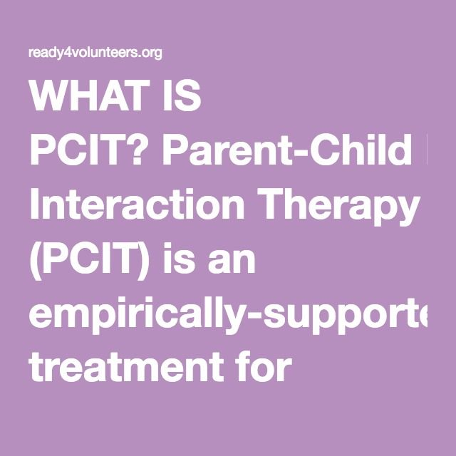 WHAT IS PCIT? Parent-Child Interaction Therapy (PCIT) is an empirically-supported treatment for conductdi