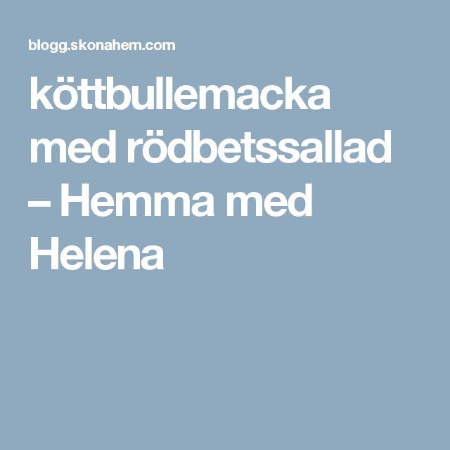 köttbullemacka med rödbetssallad – Hemma med Helena