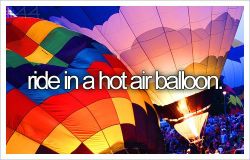 To do before I die: ride in a hot air balloon bucketlist