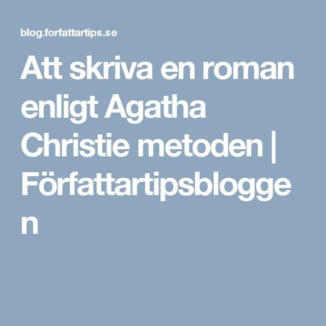 Att skriva en roman enligt Agatha Christie metoden | Författartipsbloggen