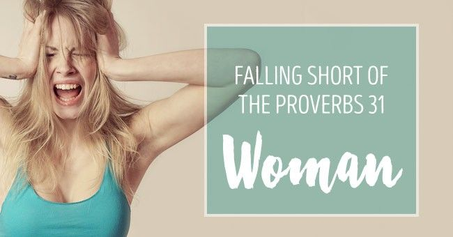 I'm Up to My Neck in Expectations— & About 26 Verses Short of the Proverbs 31 Woman