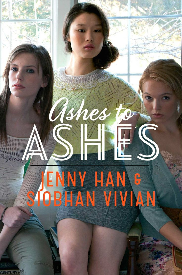 Ashes to Ashes – Jenny Han & Siobhan Vivian http://books.simonandschuster.com/Ashes-to-Ashes/Jenny-Han/9781442440814
