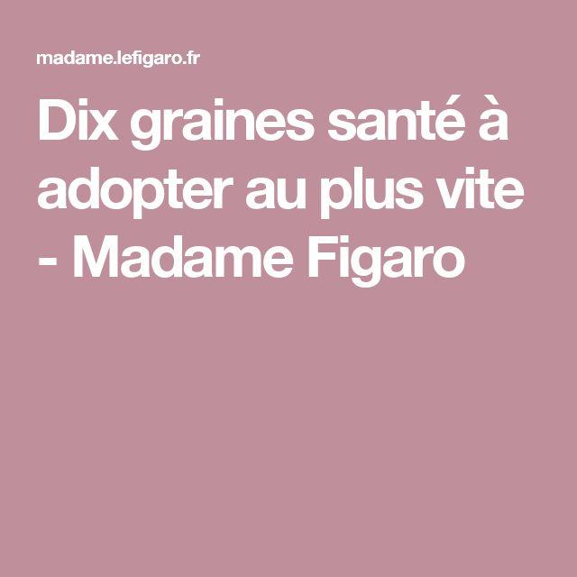 Dix graines santé à adopter au plus vite - Madame Figaro