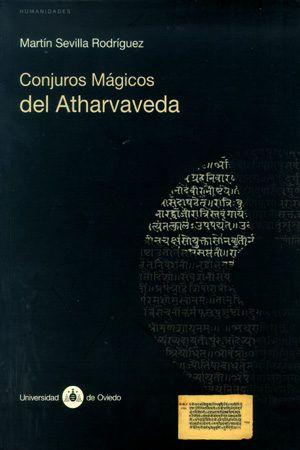 Conjuros mágicos del Atharvaveda / Martín Sevilla Rodríguez, estudio, transcripción del texto sánscrito, traducción y comentario.-- Oviedo : Universidad de Oviedo, 2002 en http://absysnet.bbtk.ull.es/cgi-bin/abnetopac?TITN=299271