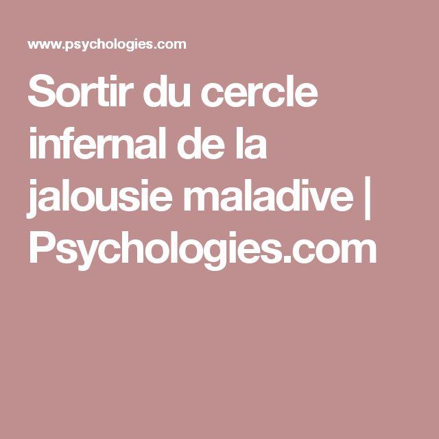 Sortir du cercle infernal de la jalousie maladive   Psychologies.com
