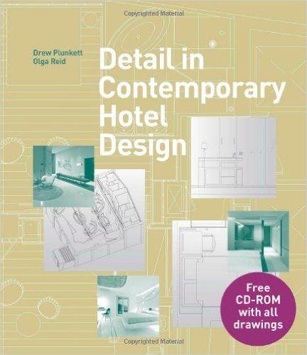 Detail in Contemporary Hotel Design (Book & CD): Amazon.co.uk: Drew Plunkett, Olga Reid: 9781780672854: Books