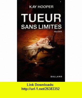 Tueur sans limites (French Edition) (9782353150519) Kay Hooper , ISBN-10: 2353150519  , ISBN-13: 978-2353150519 ,  , tutorials , pdf , ebook , torrent , downloads , rapidshare , filesonic , hotfile , megaupload , fileserve