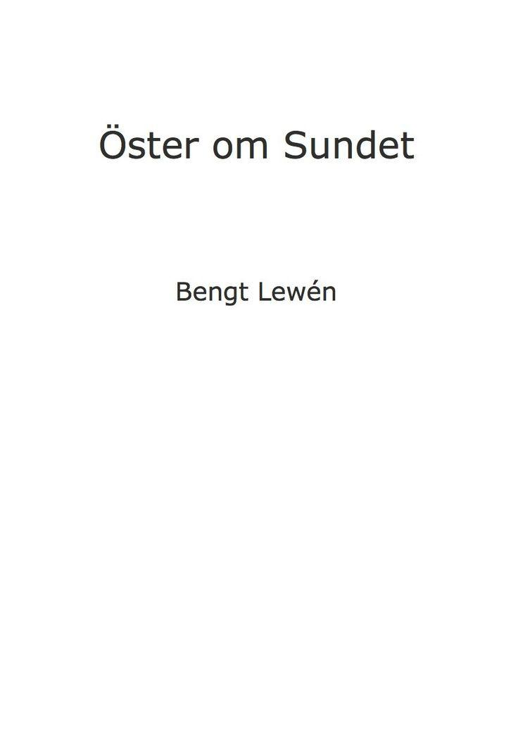 Öster om Sundet av Bengt Lewén - https://www.vulkanmedia.se/butik/svensk-skonlitteratur/oster-om-sundet-av-bengt-lewen/