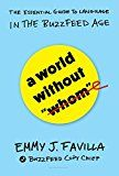 """A World Without """"Whom"""": The Essential Guide to Language in the BuzzFeed Age by Emmy J. Favilla (Author) #Kindle US #NewRelease #Humor #Entertainment #eBook #ad"""