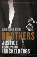 Brothers : justice, corruption and the Mickelbergs / Antonio Buti.