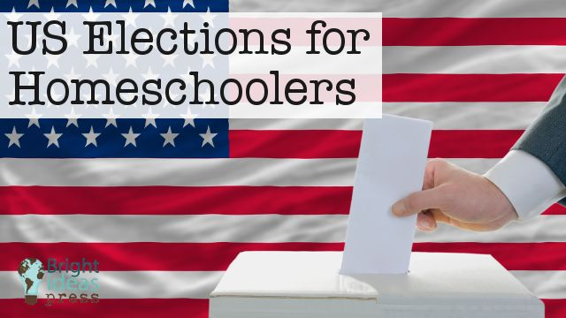 American Elections for Kids: Teaching the Political Process in Your Homeschool