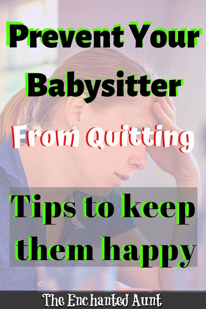 How To Keep Your Babysitter Happy Babysitting Jobs Babysitting