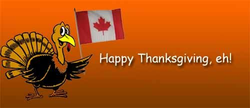 Happy Canadian Thanksgiving eh...