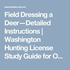Field Dressing a Deer—Detailed Instructions | Washington Hunting License Study Guide for Online Hunting Safety Course