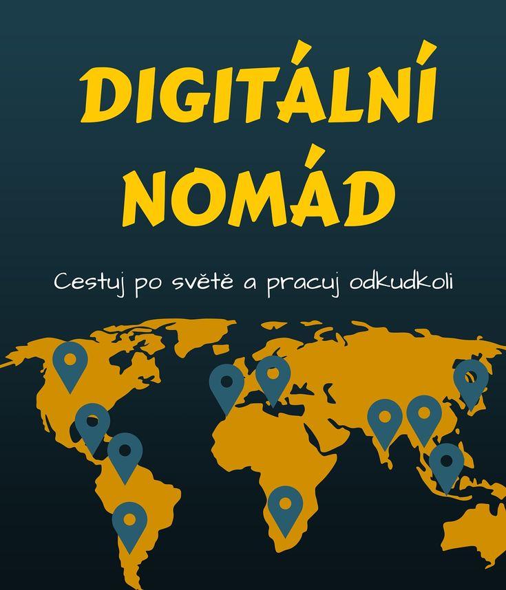 Digitální nomádi cestují po světě a pracují odkudkoli. Práce na dálku jim umožňuje vydělávat online na internetu. Návod, jak se stát jedním z nich!