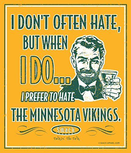 Green Bay Packers Fans. I don't often hate, but when I do... I prefer to hate the Minnesota Vikings. Metal Fan Cave Sign