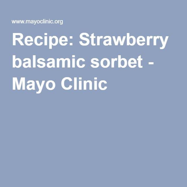 Recipe: Strawberry balsamic sorbet - Mayo Clinic