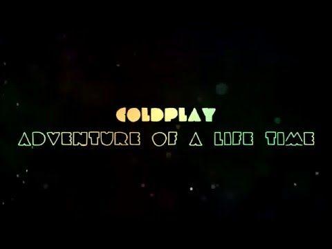 [LYRICS] Coldplay - Adventure Of A Lifetime - YouTube