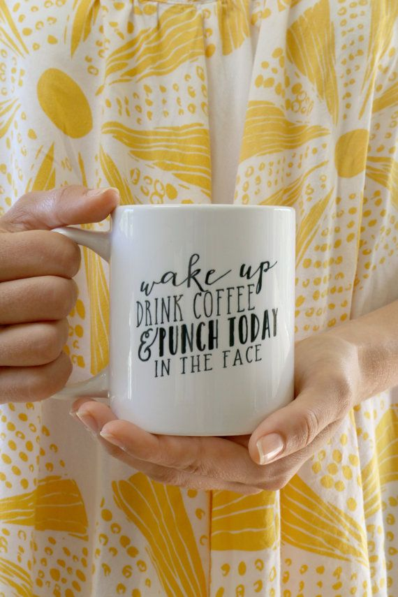 Wake Up Drink Coffee & Punch Today In the by LittleLightPrints