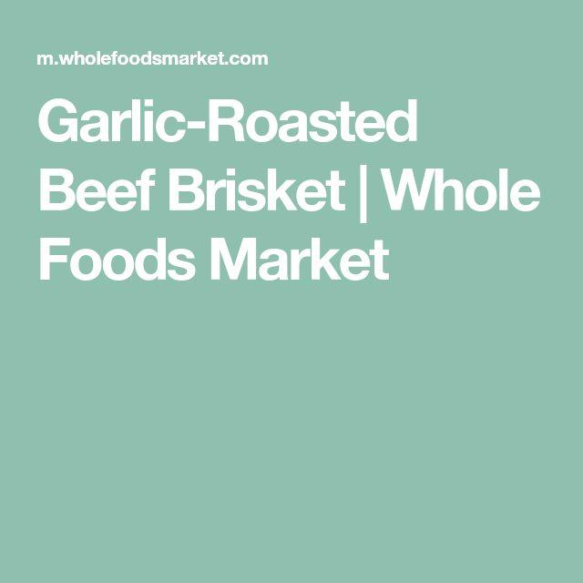 The 25 best whole foods market ideas on pinterest whole foods garlic roasted beef brisket whole foods malvernweather Choice Image
