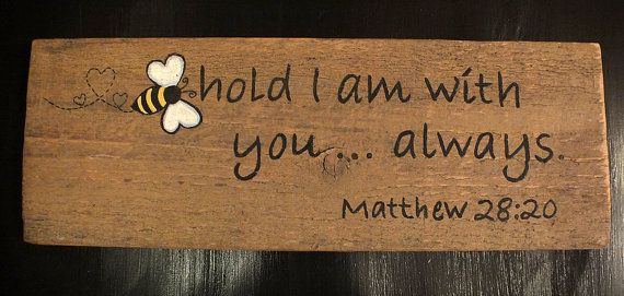 Weathered+Wood+Bee+hold+I+am+with+you+by+KathysHeartCreations,+$11.99