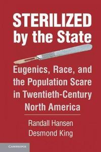 Luxury Sterilized by the State Eugenics Race and the Population Scare in Twentieth