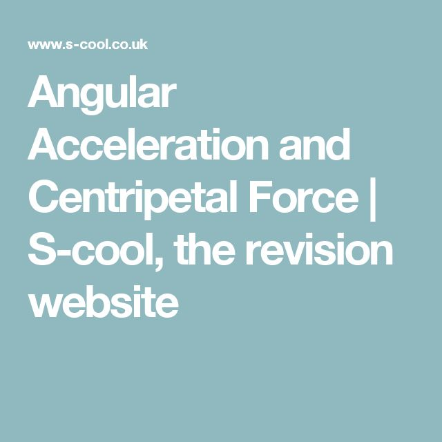 Angular Acceleration and Centripetal Force | S-cool, the revision website