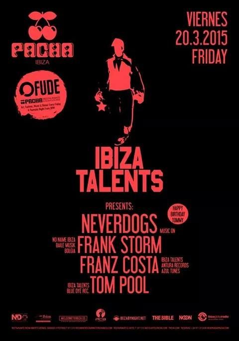 Friday, #Pacha, Davide Avallone presents: #IbizaTalents ! With Neverdogs, Frank Storm, Franz Costa and Tom Pool!