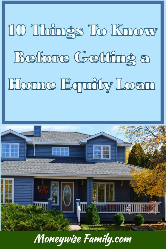 10 Things To Know Before Getting A Home Equity Loan http://moneywisefamily.com/10-things-to-know-before-getting-a-home-equity-loan/ #loans #family #finance