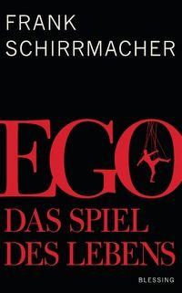 Frank Schirrmacher: Ego