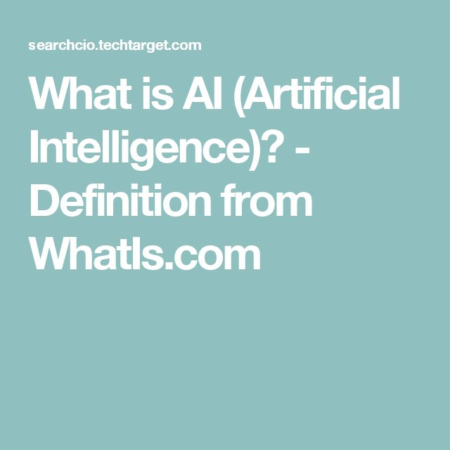 What is AI (Artificial Intelligence)? - Definition from WhatIs.com
