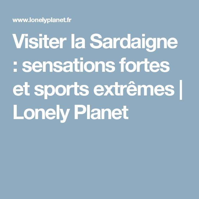 Visiter la Sardaigne : sensations fortes et sports extrêmes | Lonely Planet