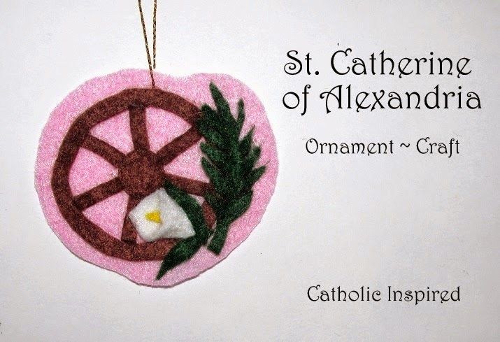 St Catherine of Alexandria Craft {Liturgical Ornament} ~ Catholic Inspired