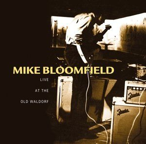Mike Bloomfield - Live At The Old Waldorf, Blue