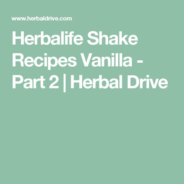 Herbalife Shake Recipes Vanilla - Part 2 | Herbal Drive