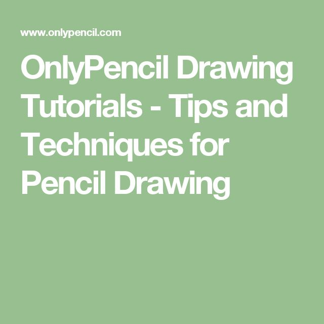 OnlyPencil Drawing Tutorials - Tips and Techniques for Pencil Drawing