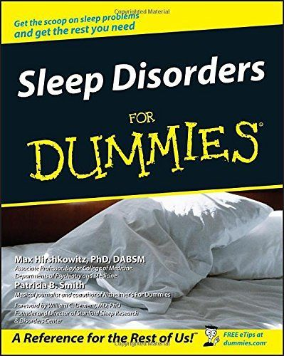 Sleep Disorders For Dummies: This fact-packed guide walks you through the different types of sleep disorders, includin g sleep apnea, insomnia, narcolepsy, and restless legs syndrome. You'll discover the causes and symptoms of each disorder, the various m
