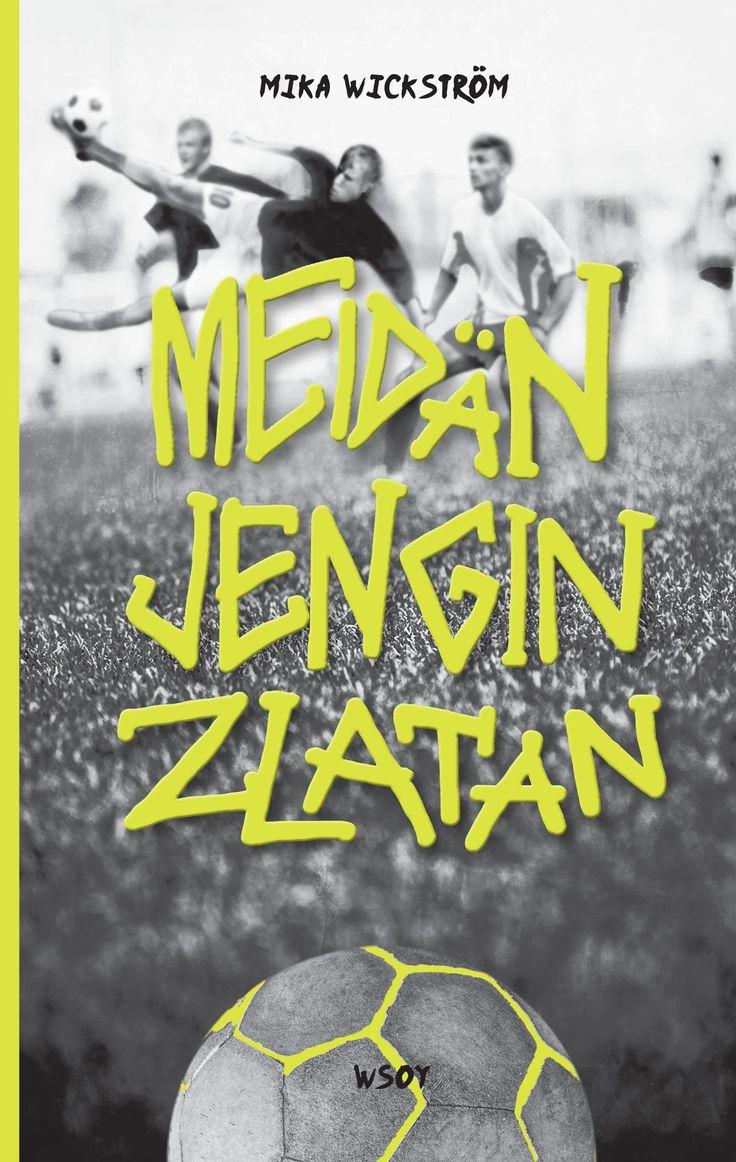 Meidän jengin Zlatan Mika Wickström  Cover Riikka Turkulainen