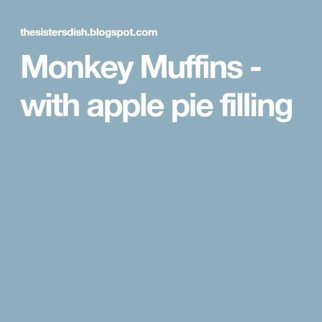 Monkey Muffins - with apple pie filling